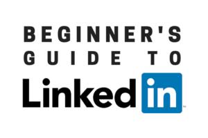 Beginner's Guide to LinkedIn