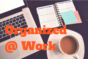 Keeping Organized in the Workplace