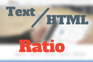 What is HTML Ratio and How Does It Affect My Site?